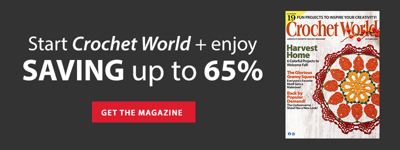 Start Crochet World + enjoy SAVING up to 65% | GET THE MAGAZINE